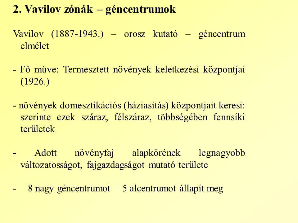 2. Vavilov zónák – géncentrumok