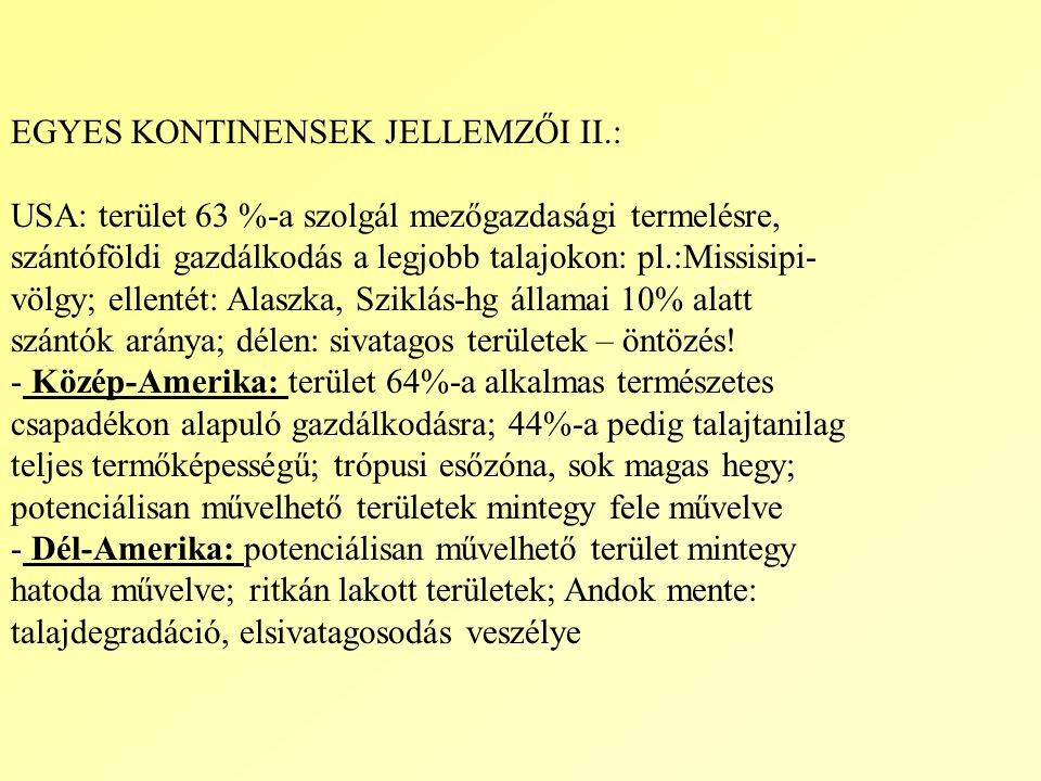 EGYES KONTINENSEK JELLEMZŐI II.: