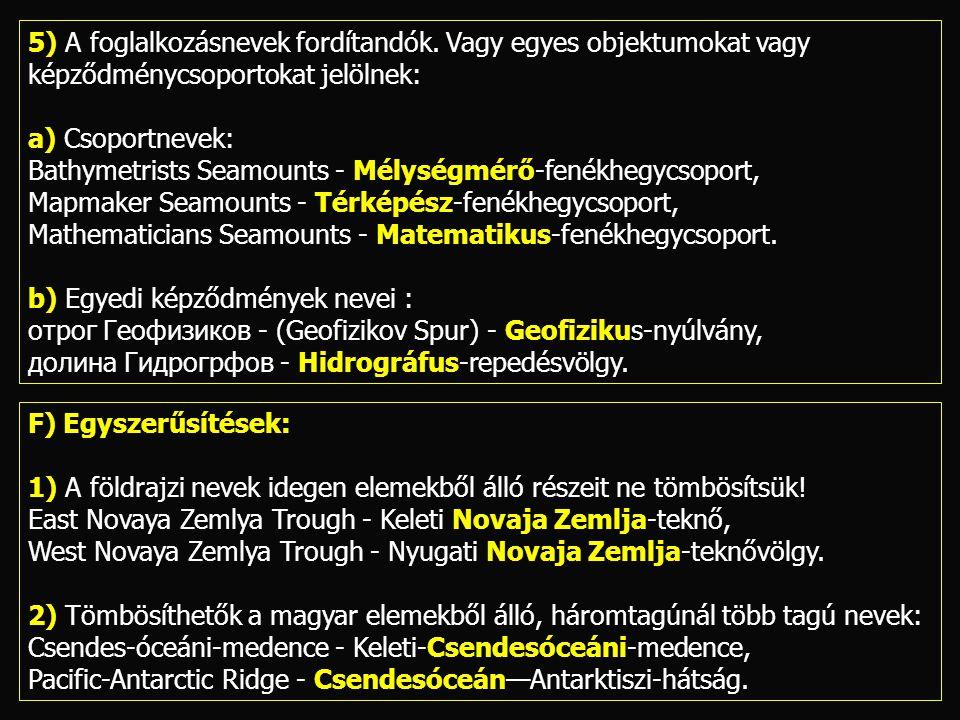 5) A foglalkozásnevek fordítandók