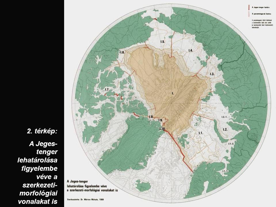 2. térkép: A Jeges-tenger lehatárolása figyelembe véve a szerkezeti-morfológiai vonalakat is