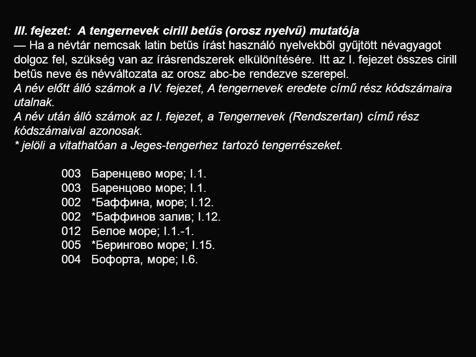III. fejezet: A tengernevek cirill betűs (orosz nyelvű) mutatója