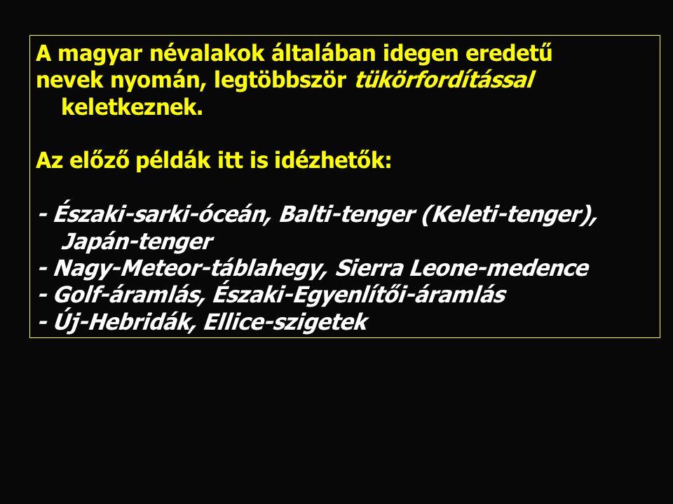 A magyar névalakok általában idegen eredetű