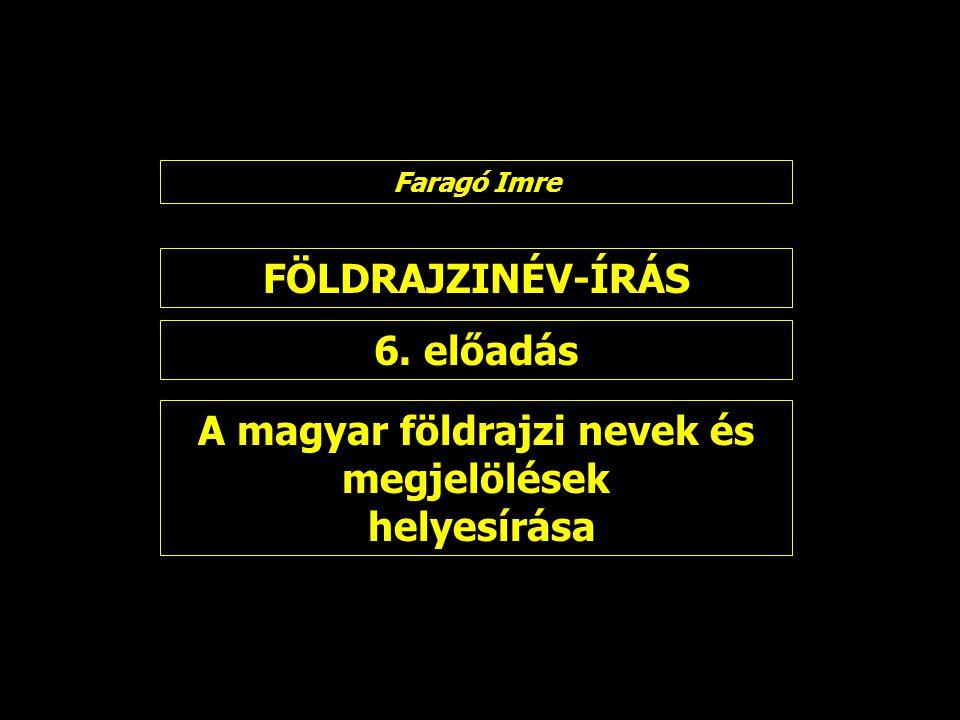 A magyar földrajzi nevek és megjelölések