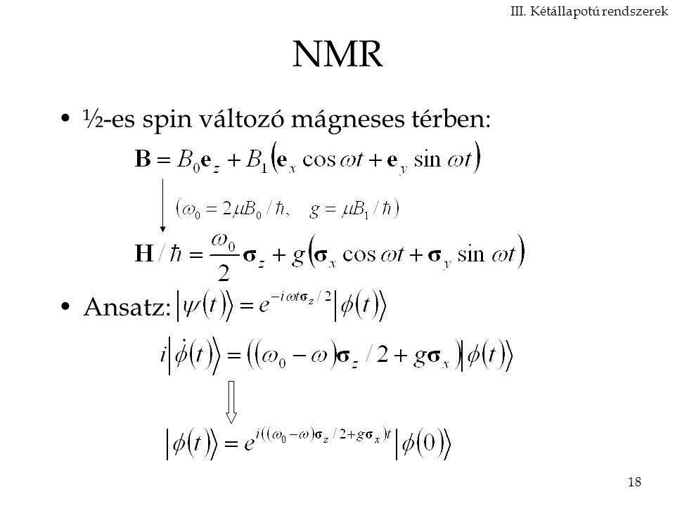 NMR ½-es spin változó mágneses térben: Ansatz: