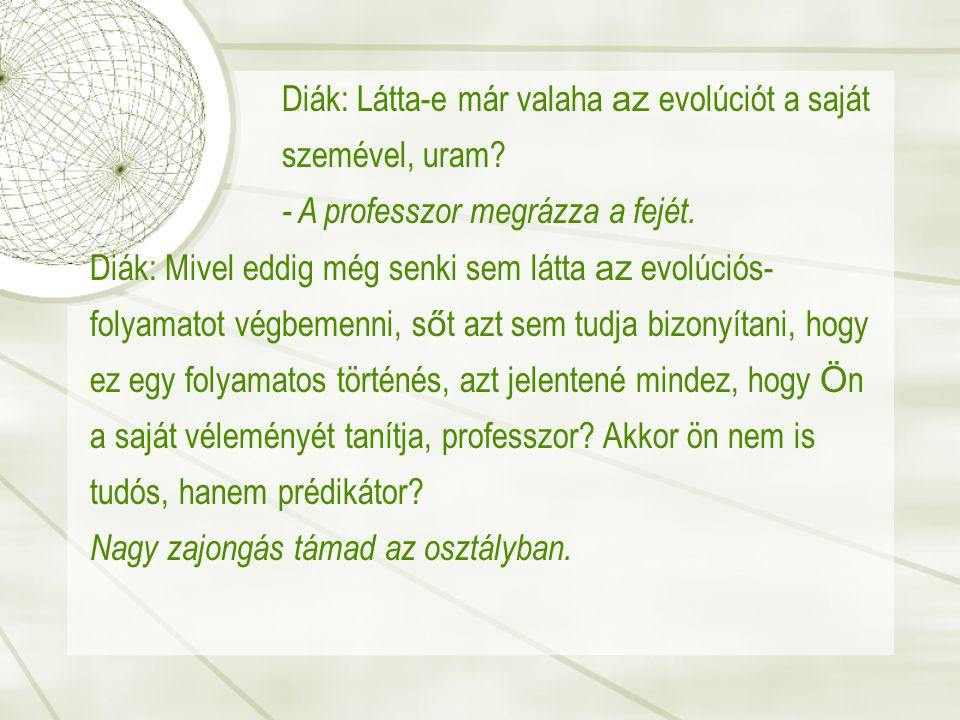 Diák: Látta-e már valaha az evolúciót a saját szemével, uram