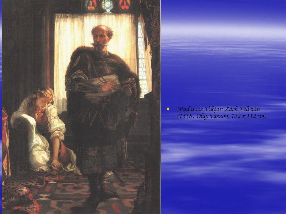 Madarász Viktor: Zách Felicián (1858 , Olaj, vászon, 152 x 112 cm)