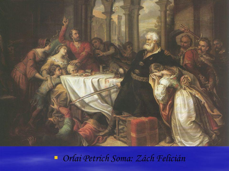 Orlai Petrics Soma: Zách Felicián