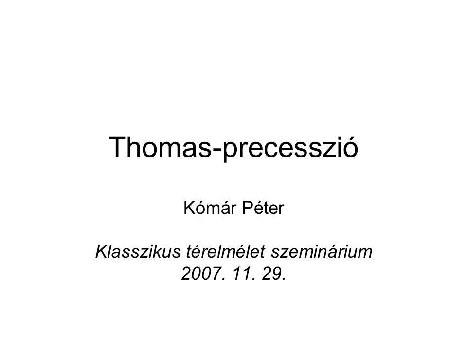 Kómár Péter Klasszikus térelmélet szeminárium 2007. 11. 29.