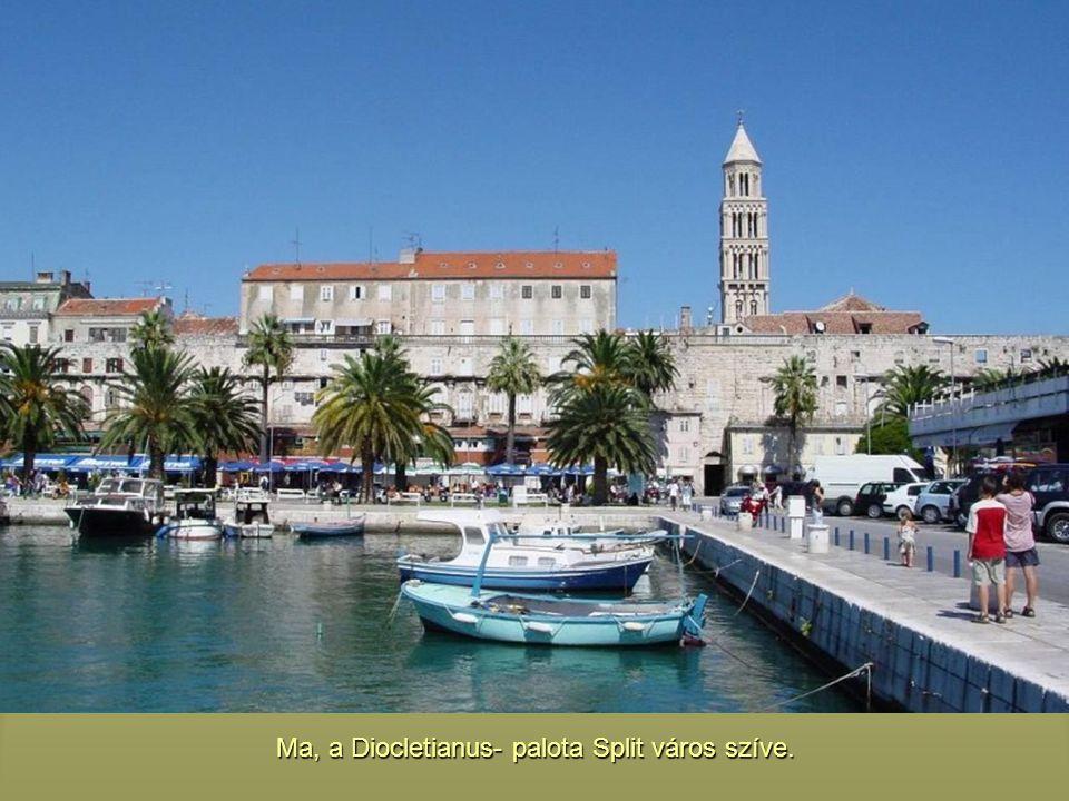 Ma, a Diocletianus- palota Split város szíve.