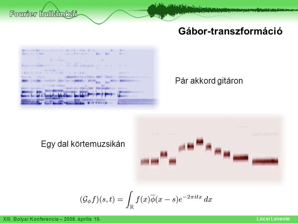 Fourier hullámkái Gábor-transzformáció Pár akkord gitáron