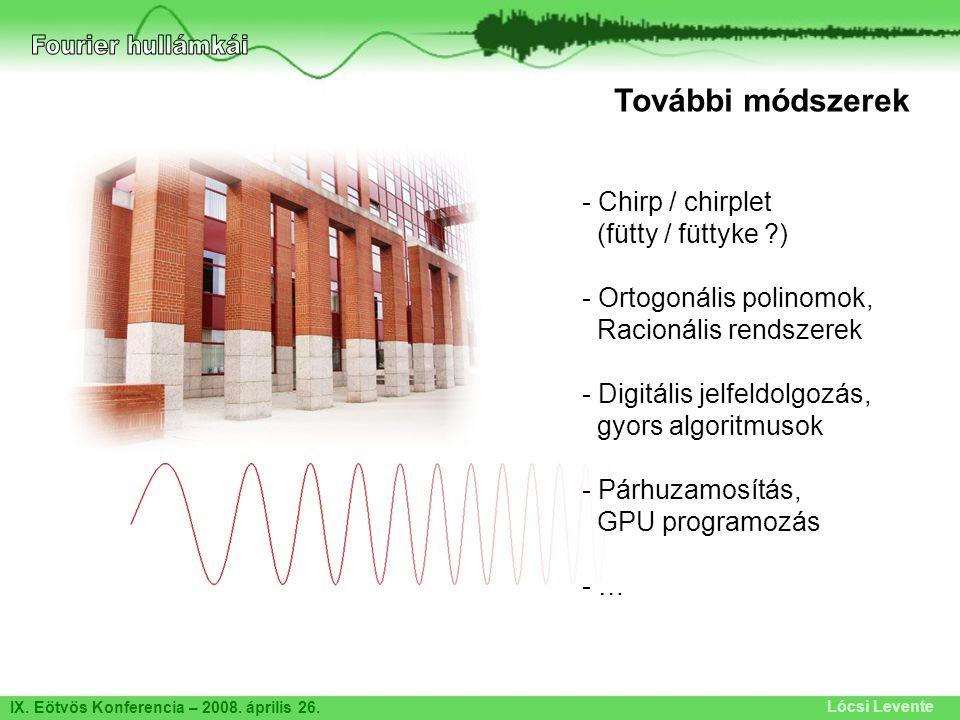 Fourier hullámkái További módszerek