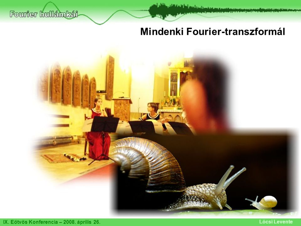 Fourier hullámkái Mindenki Fourier-transzformál