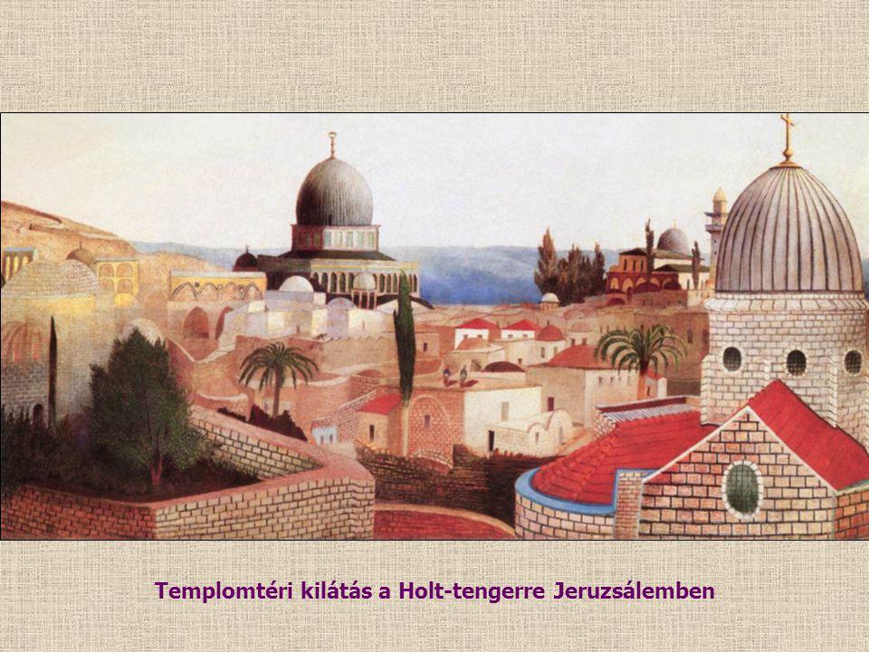 Templomtéri kilátás a Holt-tengerre Jeruzsálemben