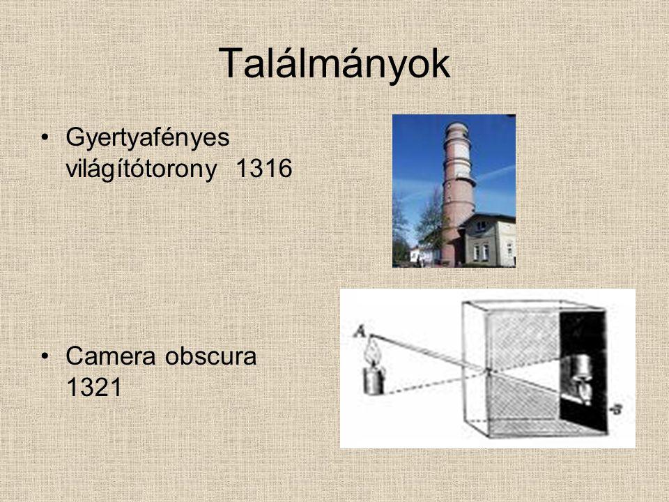 Találmányok Gyertyafényes világítótorony 1316 Camera obscura 1321