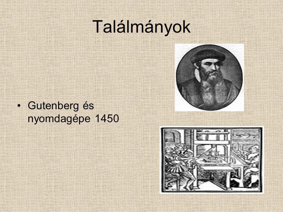Találmányok Gutenberg és nyomdagépe 1450