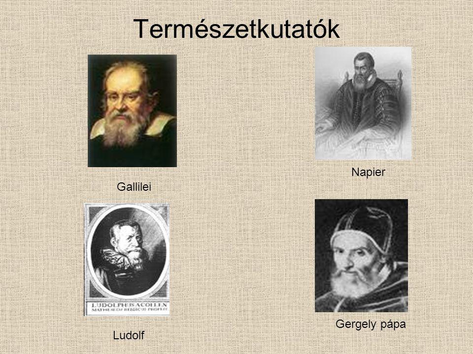 Természetkutatók Napier Gallilei Gergely pápa Ludolf