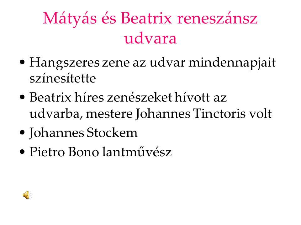 Mátyás és Beatrix reneszánsz udvara