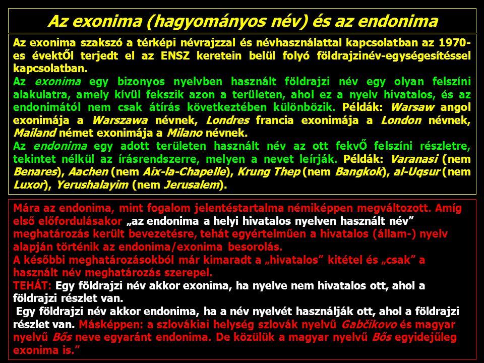 Az exonima (hagyományos név) és az endonima