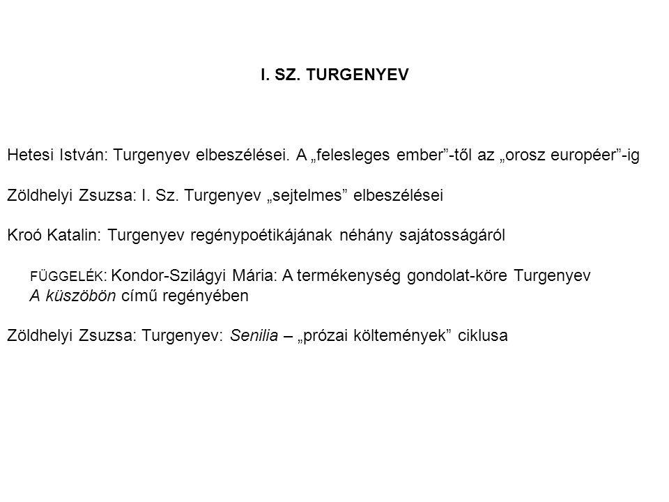 """I. SZ. TURGENYEV Hetesi István: Turgenyev elbeszélései. A """"felesleges ember -től az """"orosz européer -ig."""
