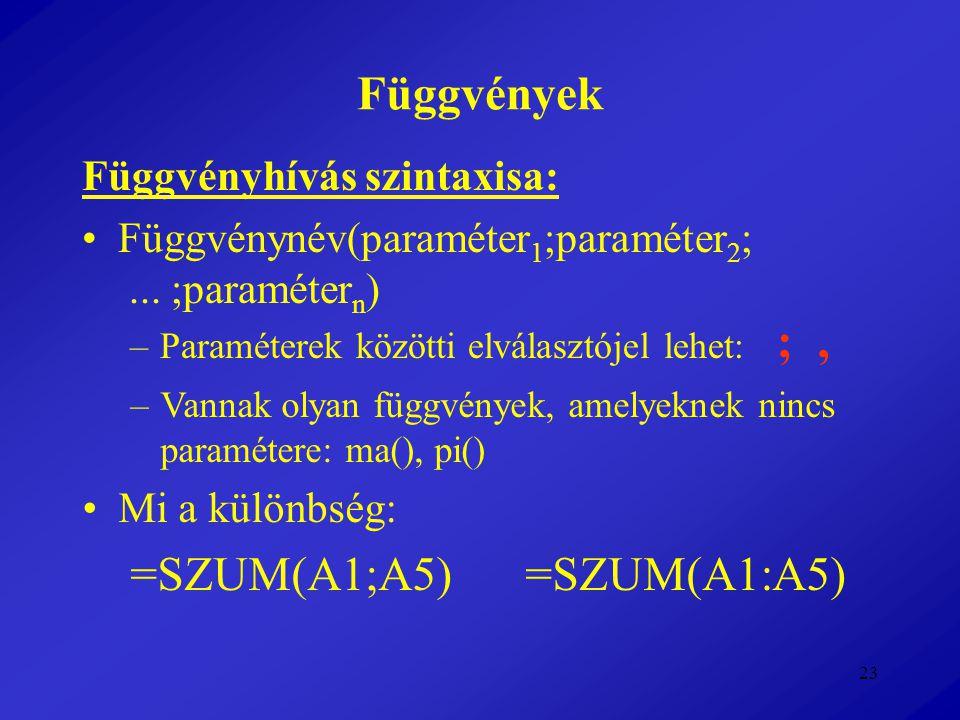 =SZUM(A1;A5) =SZUM(A1:A5)