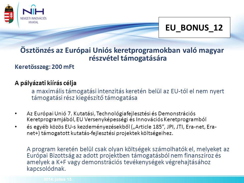 EU_BONUS_12 Ösztönzés az Európai Uniós keretprogramokban való magyar részvétel támogatására. Keretösszeg: 200 mFt.