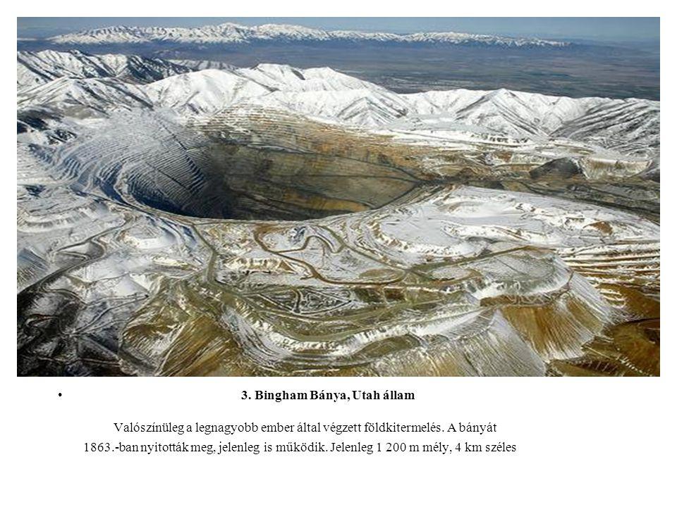 3. Bingham Bánya, Utah állam Valószínüleg a legnagyobb ember által végzett földkitermelés.