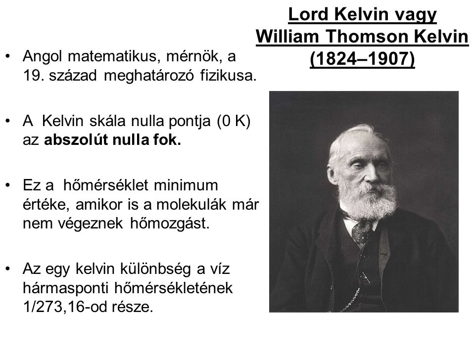 Lord Kelvin vagy William Thomson Kelvin (1824–1907)