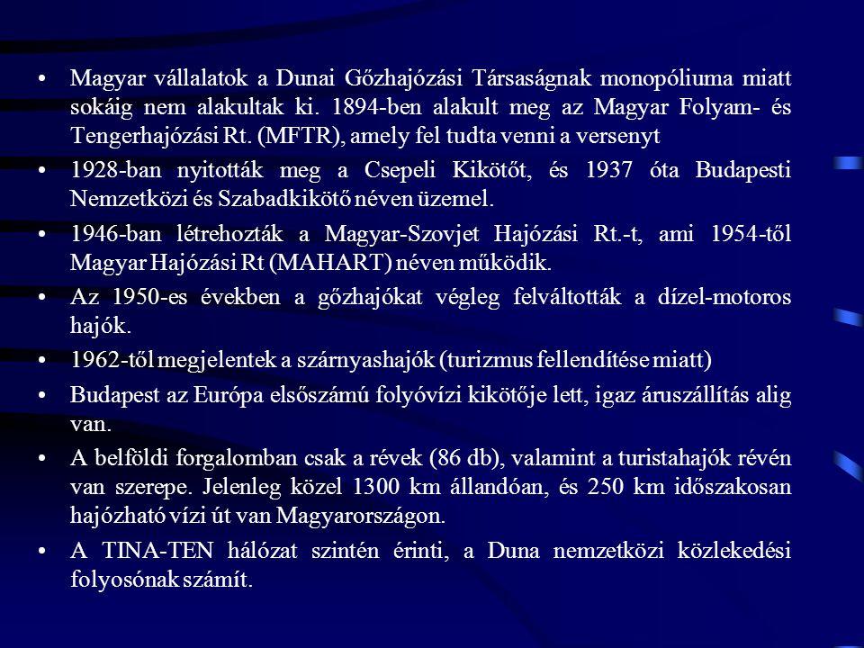 Magyar vállalatok a Dunai Gőzhajózási Társaságnak monopóliuma miatt sokáig nem alakultak ki. 1894-ben alakult meg az Magyar Folyam- és Tengerhajózási Rt. (MFTR), amely fel tudta venni a versenyt