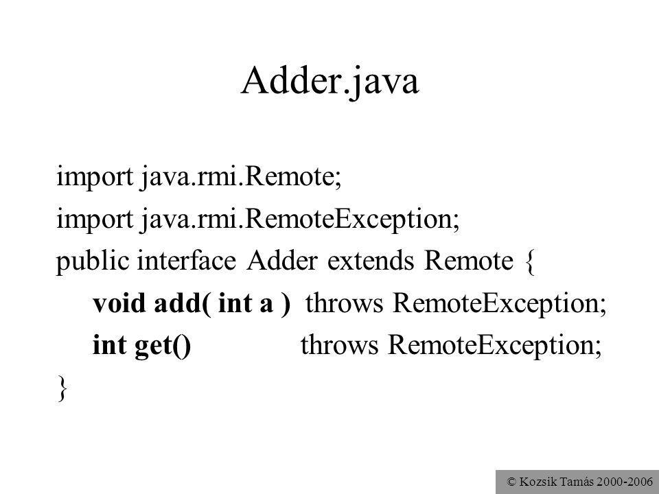 Adder.java import java.rmi.Remote; import java.rmi.RemoteException;