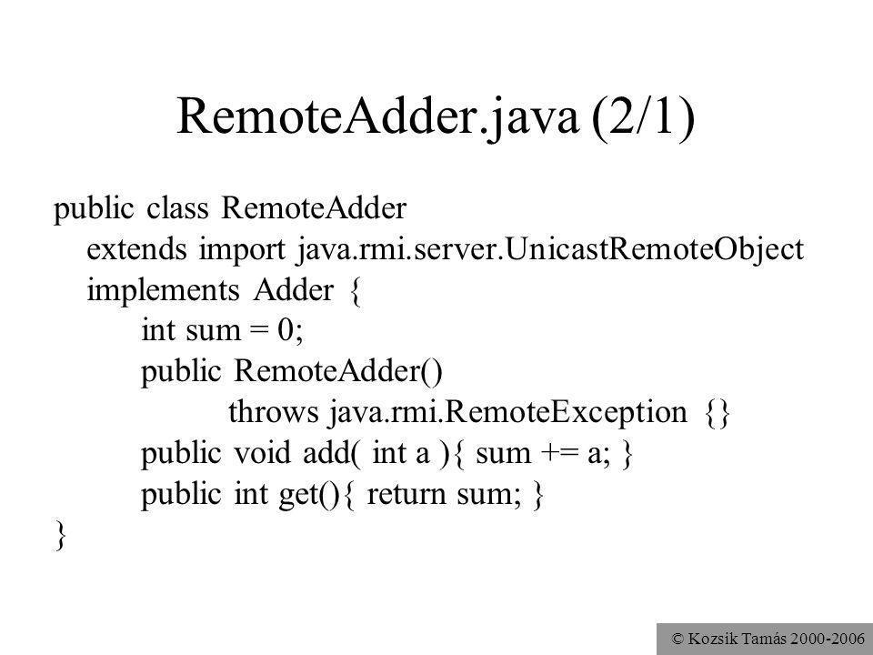 RemoteAdder.java (2/1) public class RemoteAdder