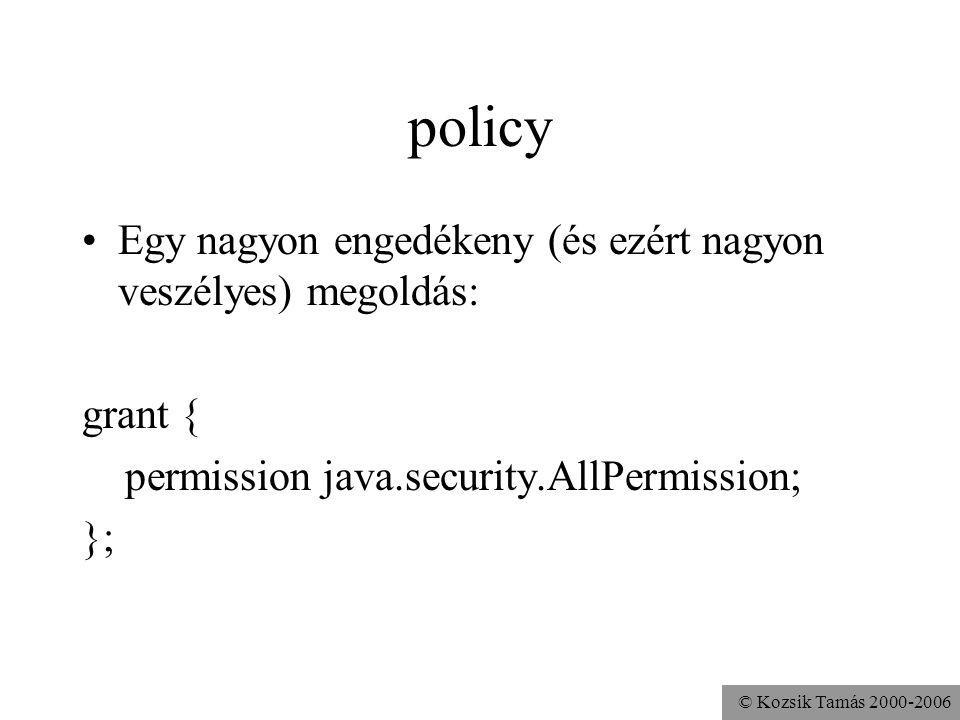 policy Egy nagyon engedékeny (és ezért nagyon veszélyes) megoldás: