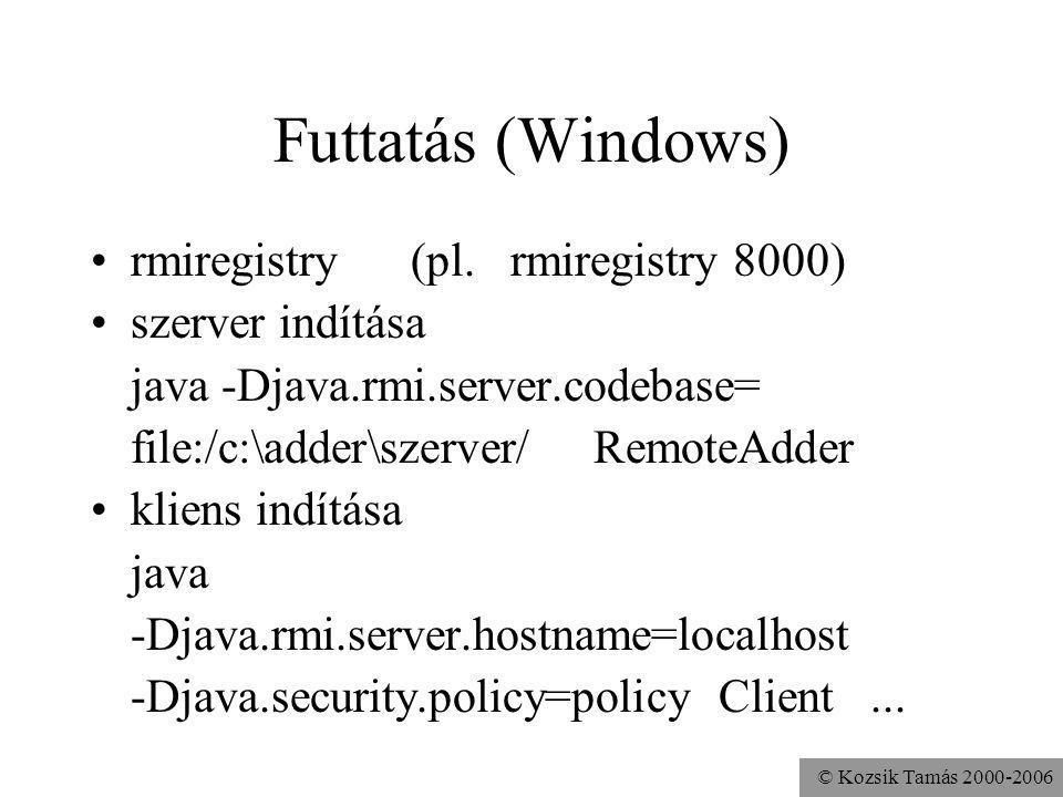 Futtatás (Windows) rmiregistry (pl. rmiregistry 8000) szerver indítása