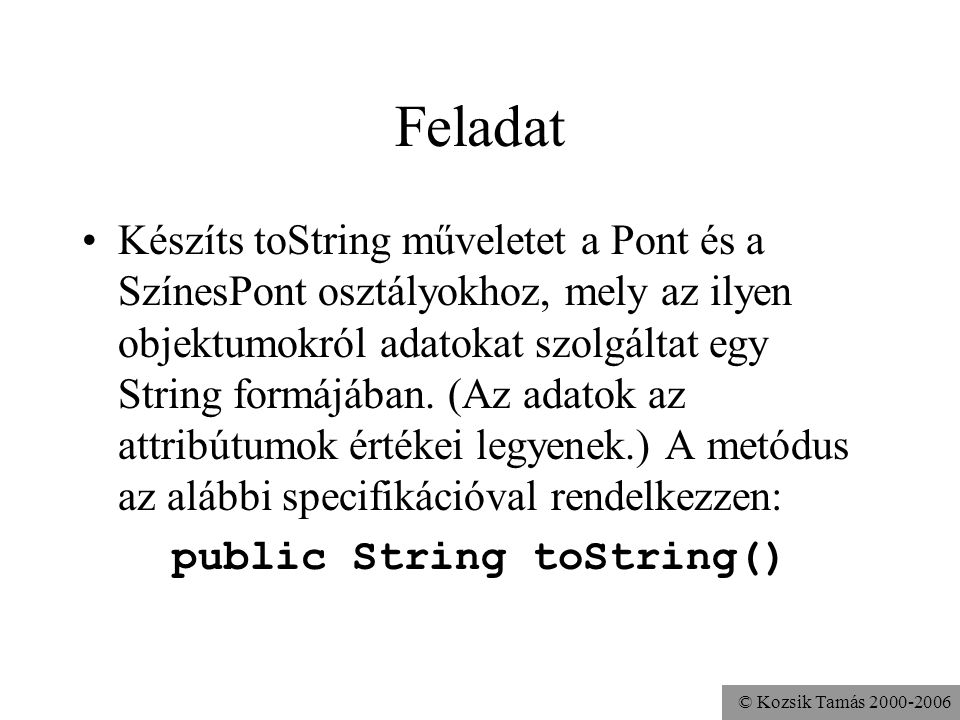 public String toString()