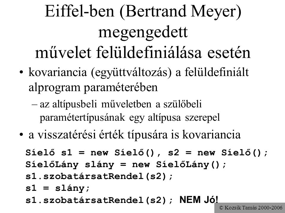 Eiffel-ben (Bertrand Meyer) megengedett művelet felüldefiniálása esetén