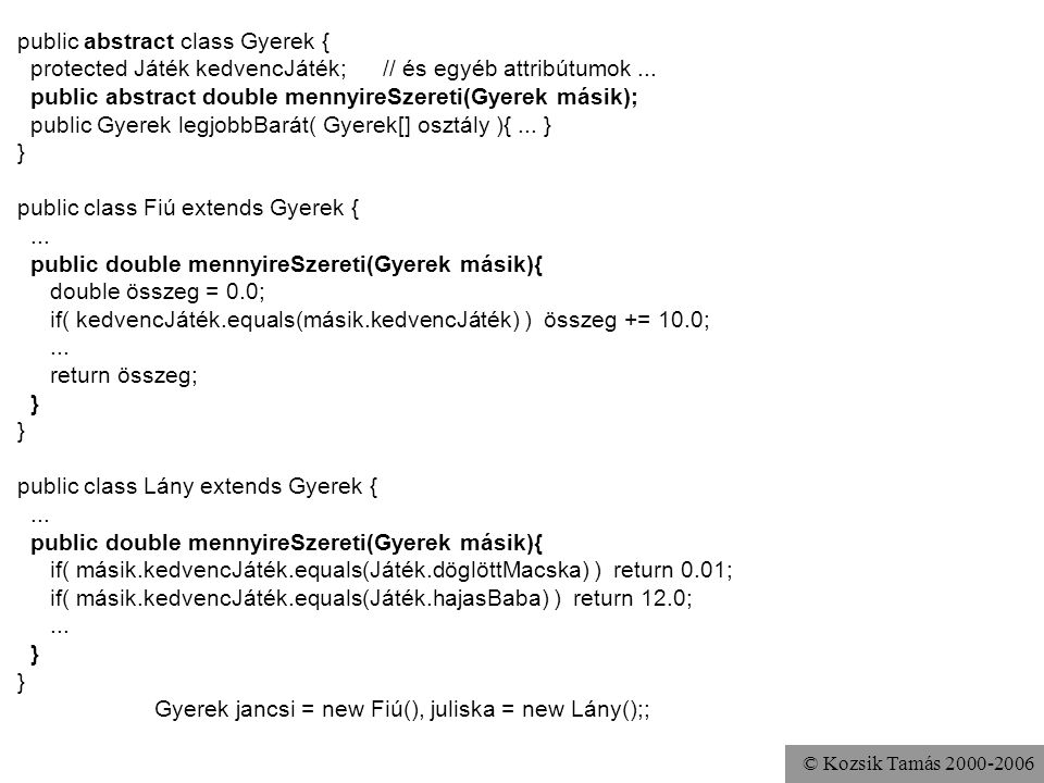 public abstract class Gyerek {