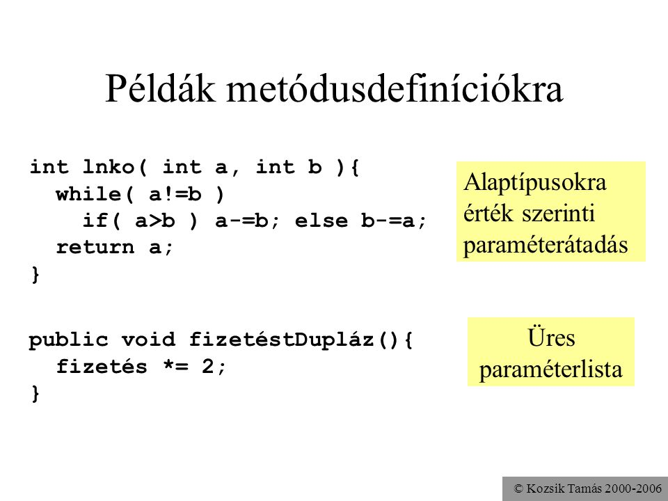 Példák metódusdefiníciókra