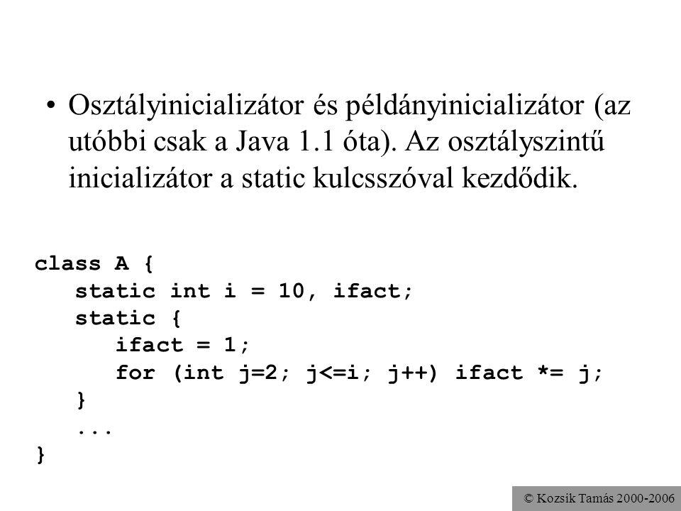 Osztályinicializátor és példányinicializátor (az utóbbi csak a Java 1