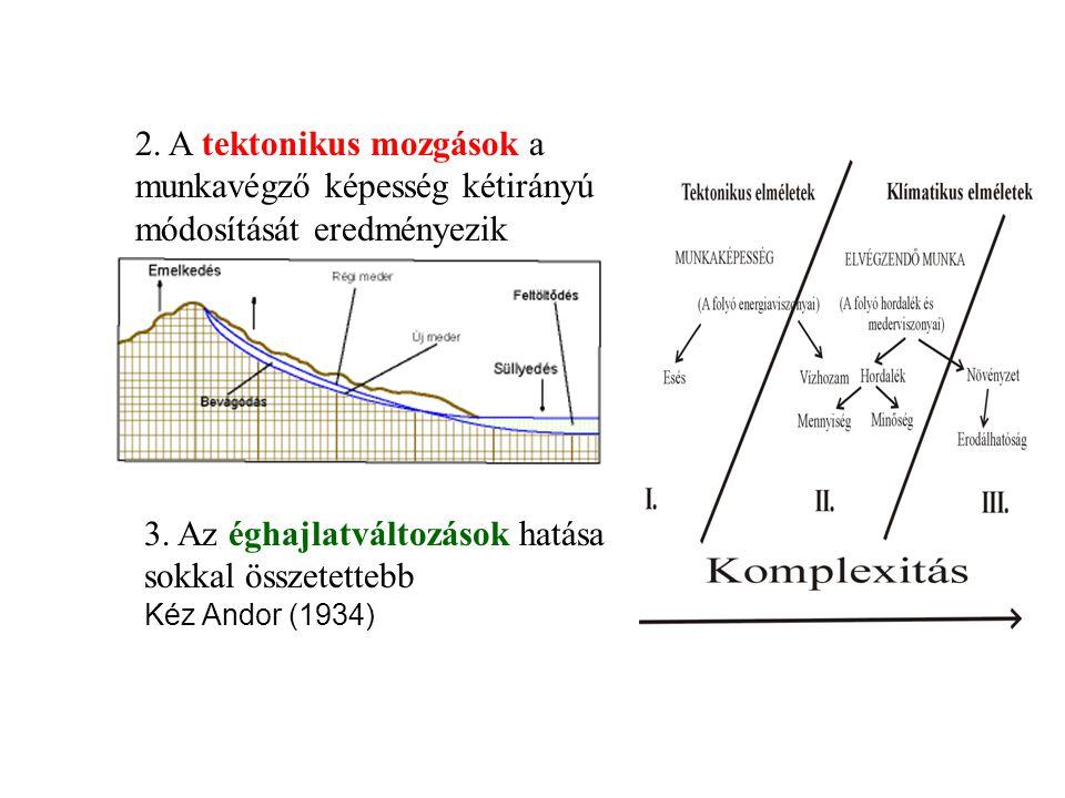 2. A tektonikus mozgások a munkavégző képesség kétirányú