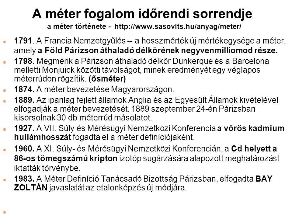 A méter fogalom időrendi sorrendje a méter története - http://www