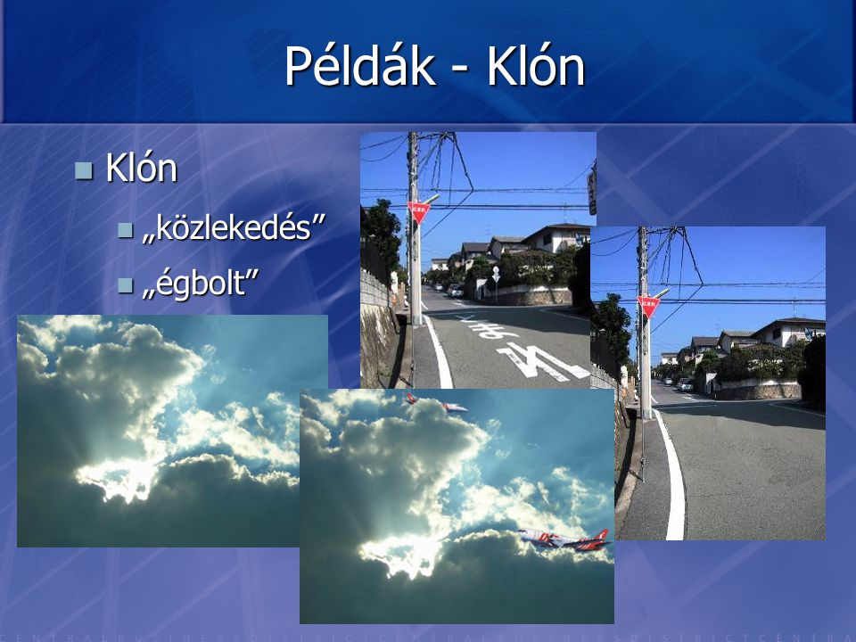 """Példák - Klón Klón """"közlekedés """"égbolt"""