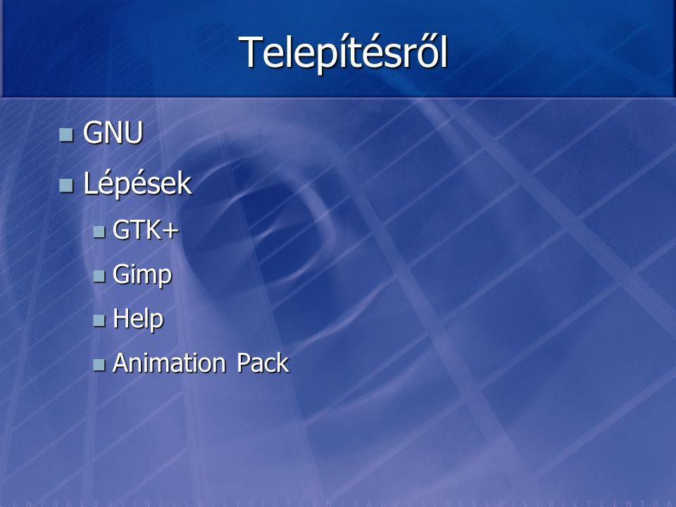 Telepítésről GNU Lépések GTK+ Gimp Help Animation Pack