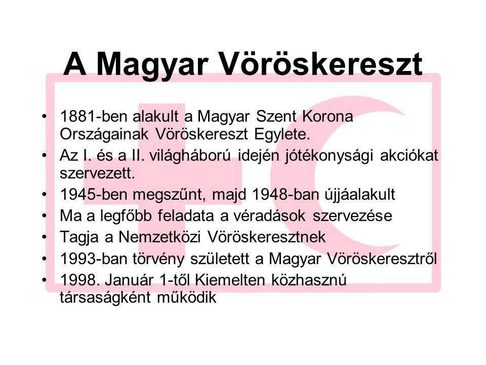 A Magyar Vöröskereszt 1881-ben alakult a Magyar Szent Korona Országainak Vöröskereszt Egylete.