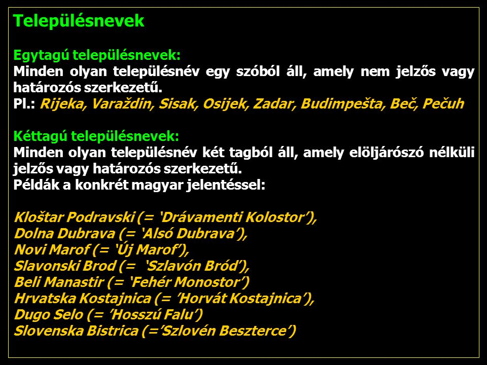 Településnevek Egytagú településnevek: