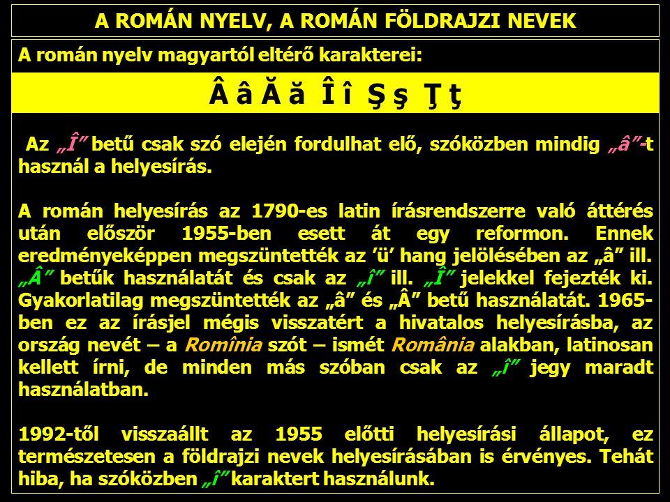 A ROMÁN NYELV, A ROMÁN FÖLDRAJZI NEVEK