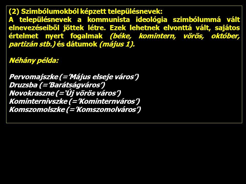 (2) Szimbólumokból képzett településnevek: