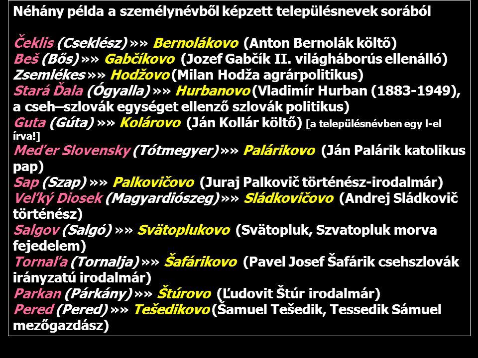 Néhány példa a személynévből képzett településnevek sorából