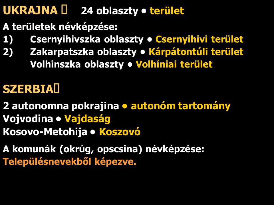 UKRAJNA ő 24 oblaszty • terület