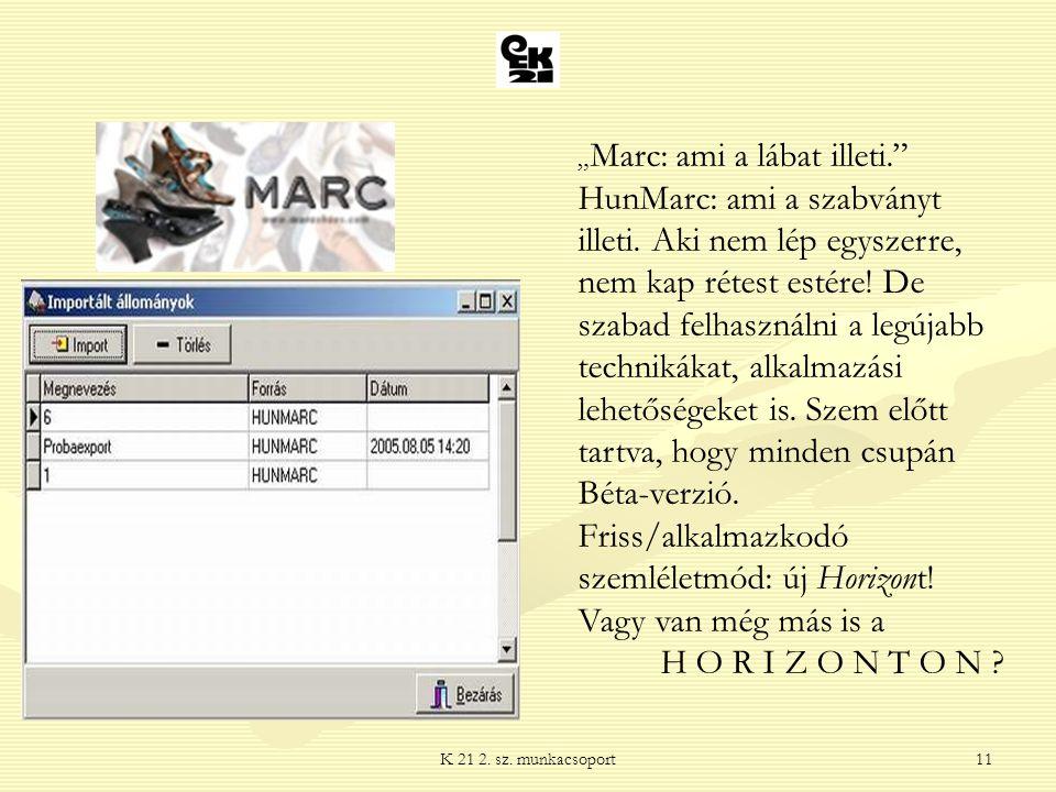 """""""Marc: ami a lábat illeti. HunMarc: ami a szabványt illeti"""