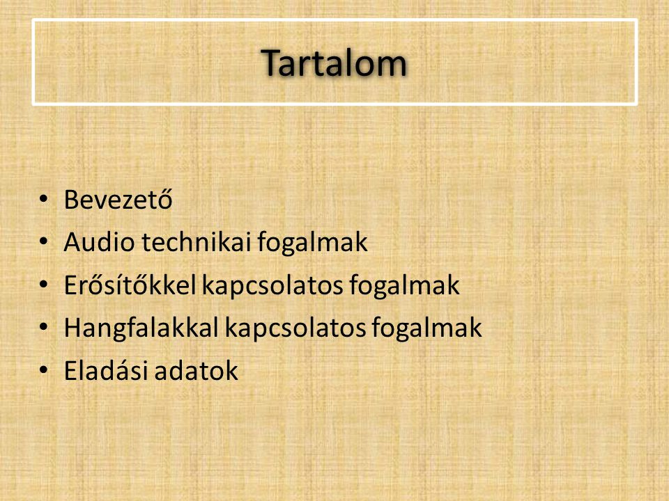 Tartalom Bevezető Audio technikai fogalmak