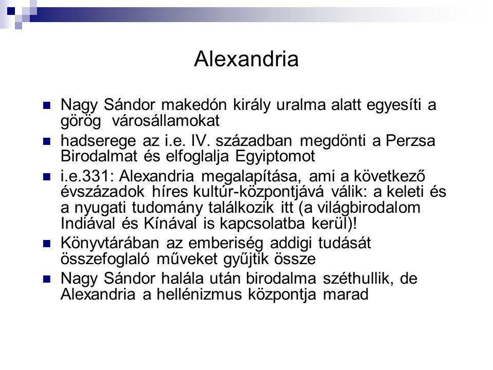 Alexandria Nagy Sándor makedón király uralma alatt egyesíti a görög városállamokat.